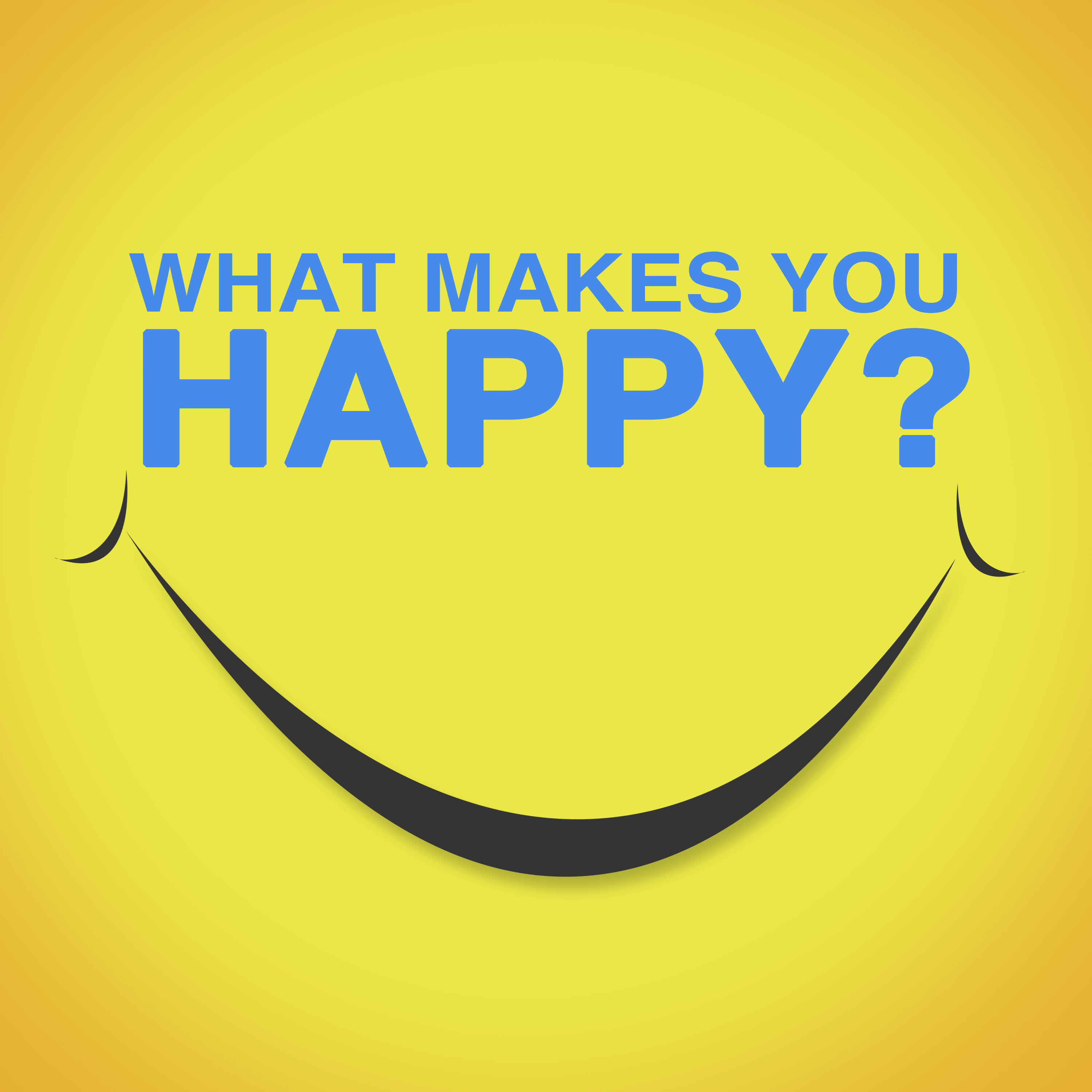 What Makes You Happy | Listen via Stitcher for Podcasts